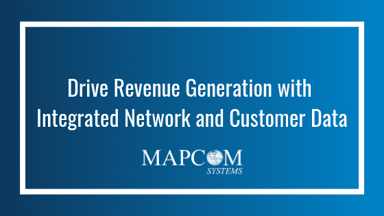 Drive Revenue Generation with Integrated Network and Customer Data
