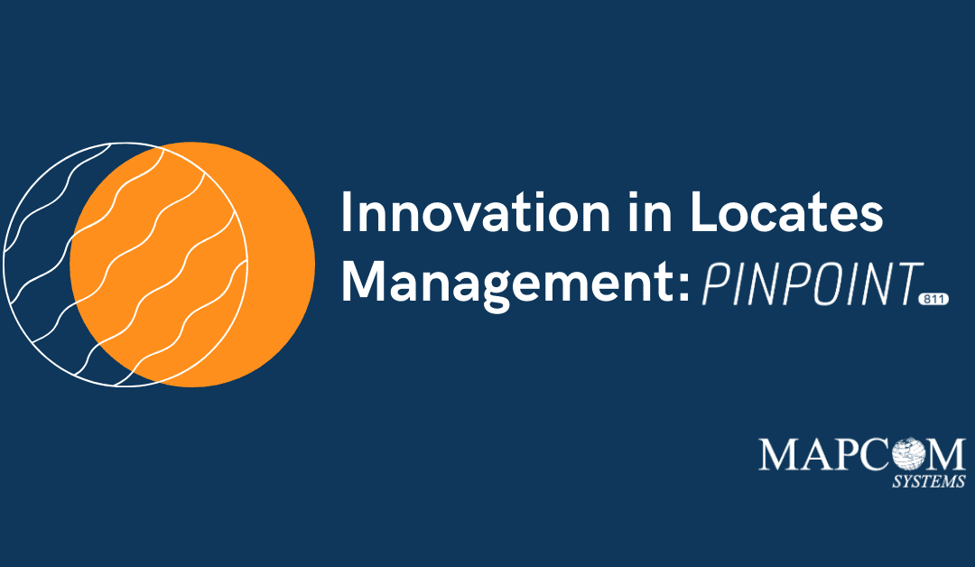 Innovation in Locates Management: Pinpoint811