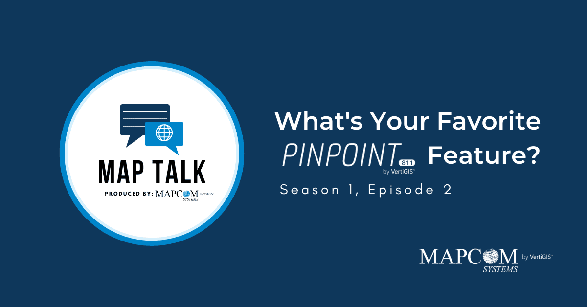 Map Talk: What's Your Favorite Pinpoint811 Feature?