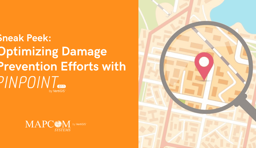 Sneak Peek: Optimizing Damage Prevention Efforts with Pinpoint811