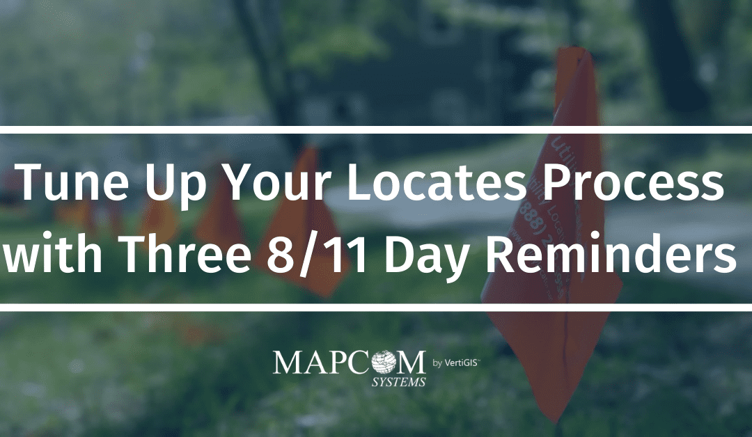 Tune Up Your Locates Process with Three 8/11 Day Reminders