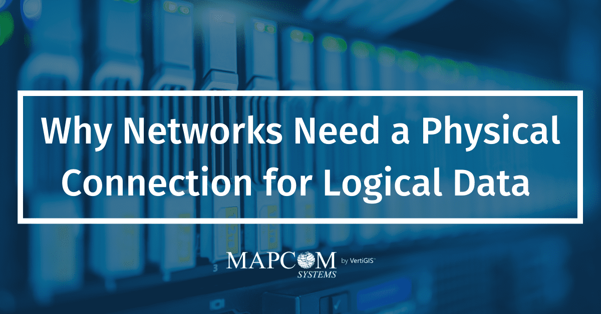 Why Networks Need a Physical Connection for Logical Data